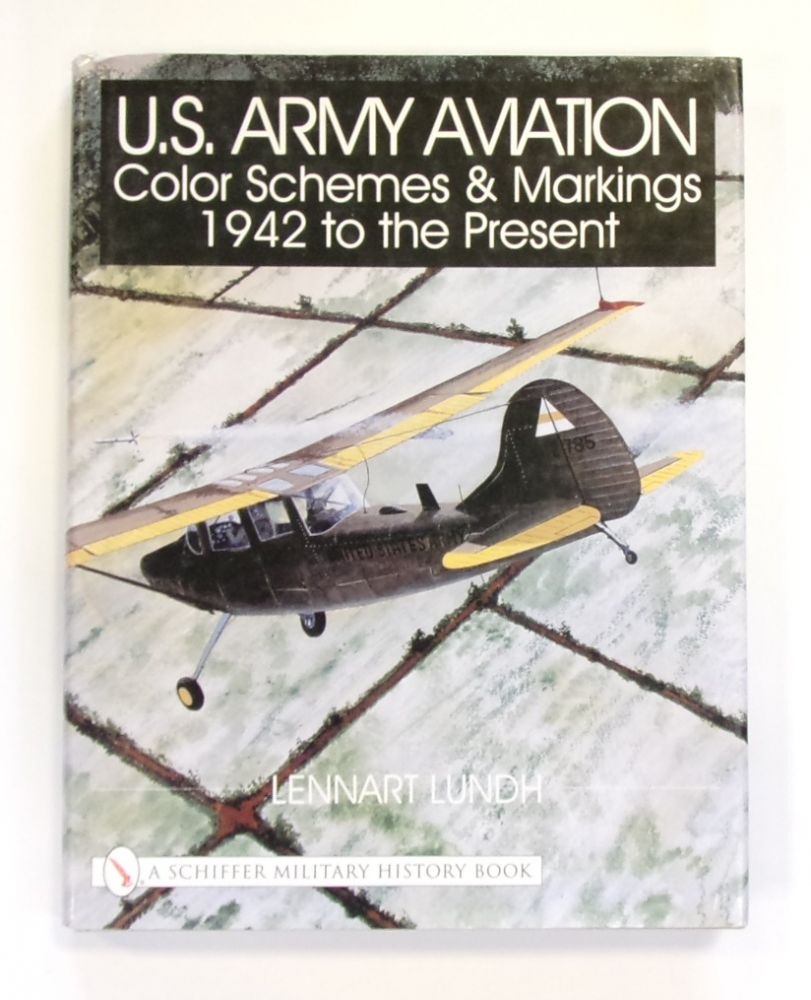 CHEAP BOOKS ZB2563 US ARMY AVIATION COLOUR SCHEMES & MARKINGS 1942 TO  PRESENT - LENNART LUNDH
