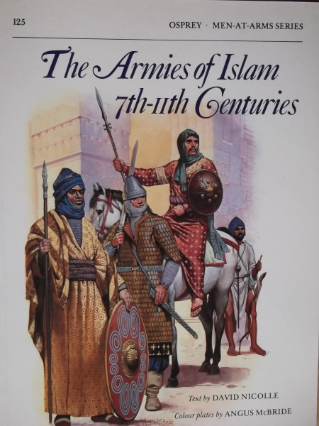 125. THE ARMIES OF ISLAM 7th-11th CENTURIES