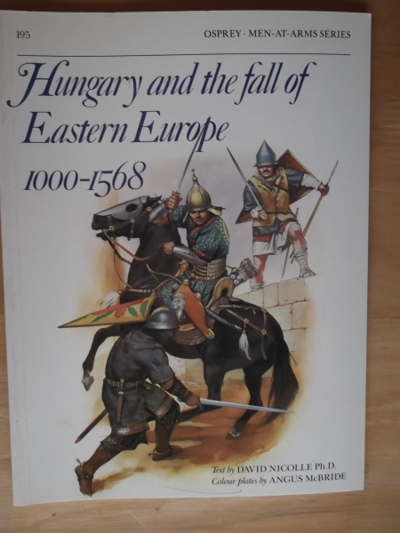 195. HUNGARY   THE FALL OF EASTERN EUROPE 1000-1568