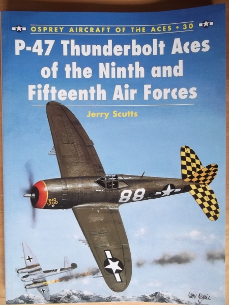 030. P-47 THUNDERBOLT ACES OF THE NINTH   FIFTEENTH AIR FORCE