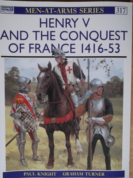 317. HENRY V   THE CONQUEST OF FRANCE 1416-53