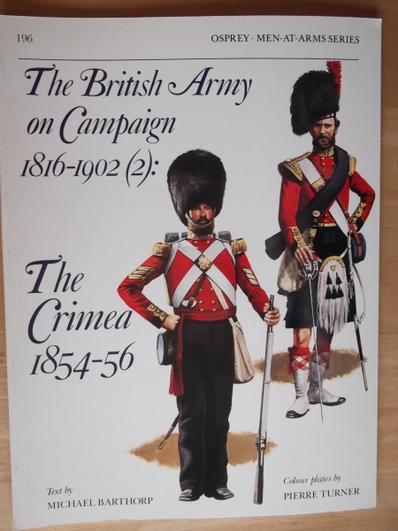 196. THE BRITISH ARMY ON CAMPAIGN 1816-1902  2  THE CRIMEA 1854-56
