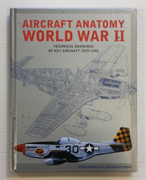 ZB731 AIRCRAFT ANATOMY WORLD WAR II TECHNICAL DRAWINGS OF KEY AIRCRAFT 1939-1945