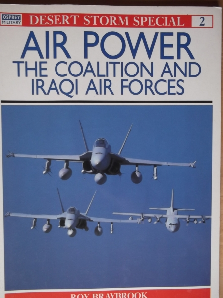 DESERT STORM SPECIAL 2 AIR POWER THE COALITION AND IRAQI AIR FORCES