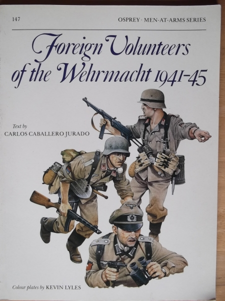 147. FOREIGN VOLUNTEERS OF THE WEHRMACHT 1941-45