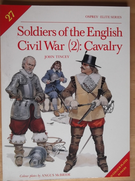 027. SOLDIERS OF THE ENGLISH CIVIL WAR  2  CAVALRY