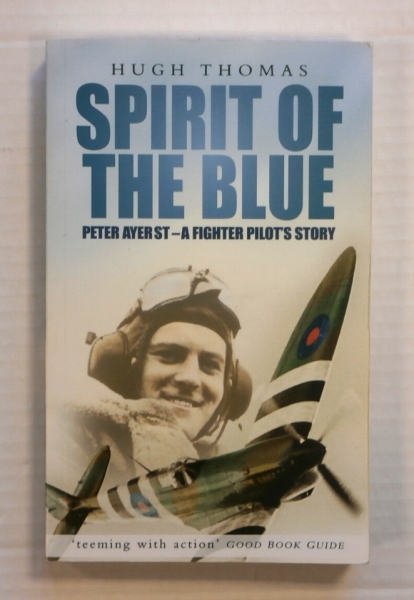 ZB722 SPIRIT OF THE BLUE PETER AYER ST - A FIGHTER PILOTS STORY