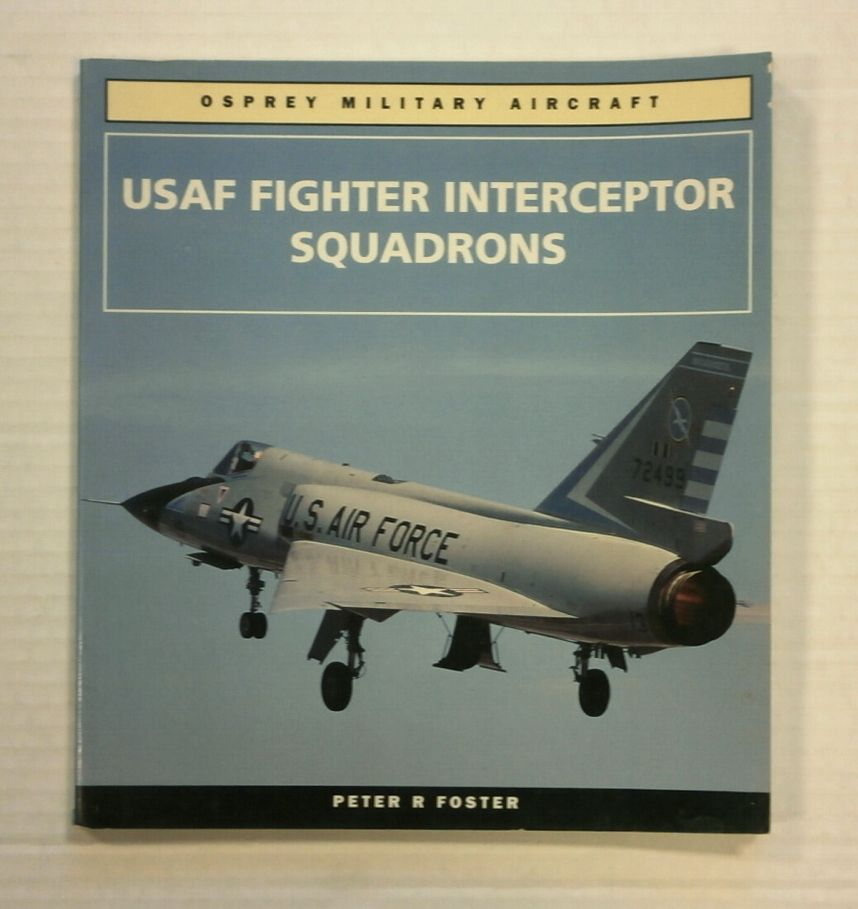 ZB1253 OSPREY USAF FIGHTER INTERCEPTOR SQUADRONS - PETER R FOSTER