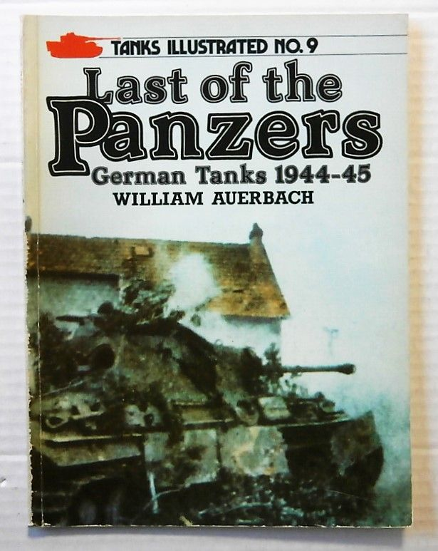 09. LAST OF THE PANZERS GERMAN TANKS 1944-45