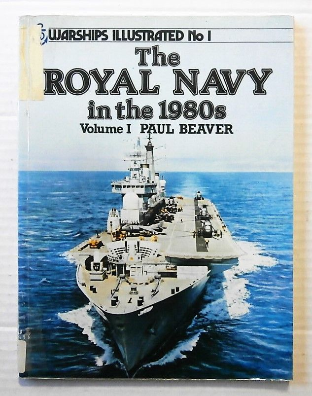 01. THE ROYAL NAVY IN THE 1980s VOLUME 1