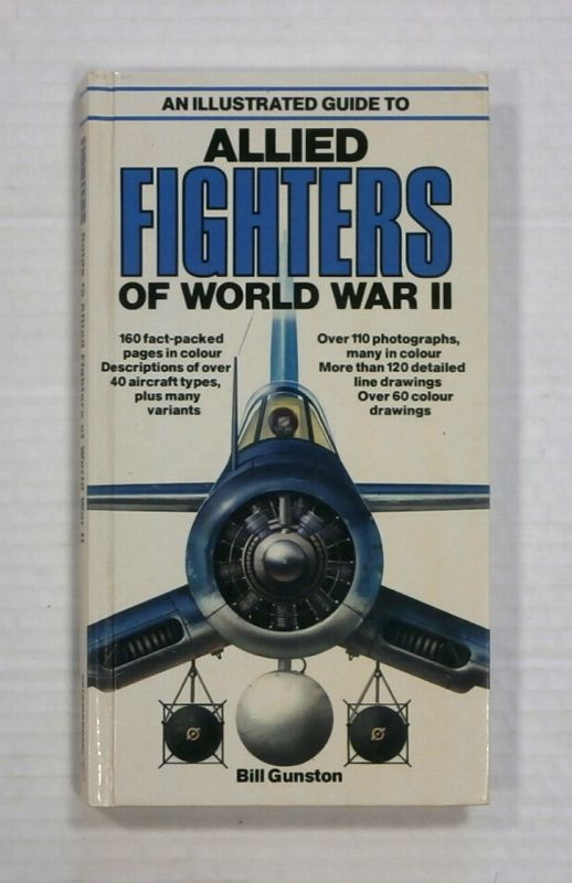 ZB1333 AN ILLUSTRATED GUIDE TO ALLIED FIGHTERS OF WORLD WAR II - BILL GUNSTON