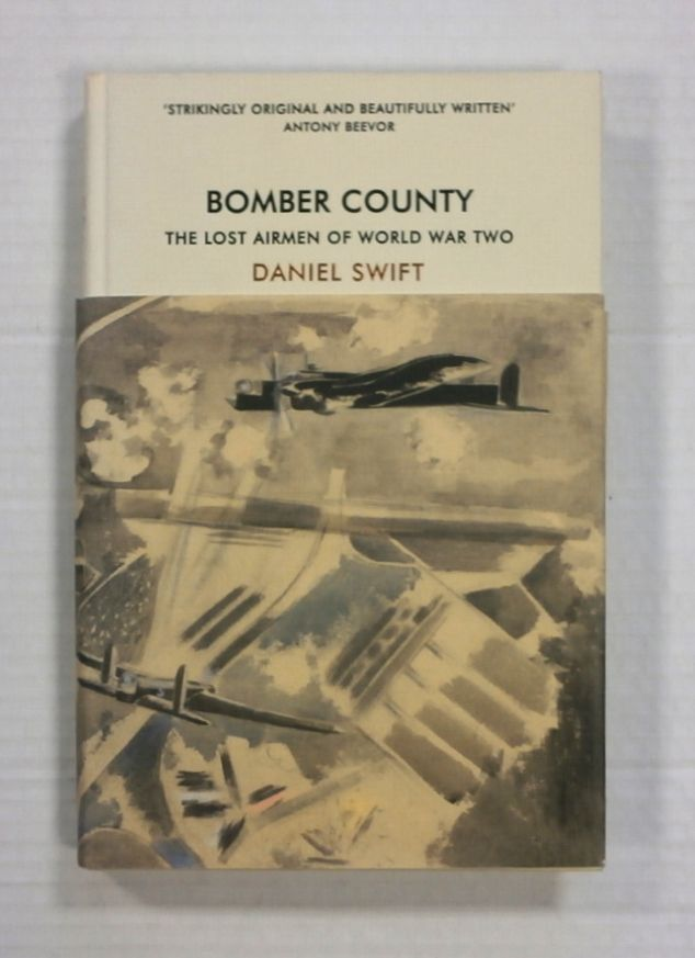 ZB1329 BOMBER COUNTY THE LAST AIRMEN OF WORLD WAR TWO - DANIEL SWIFT