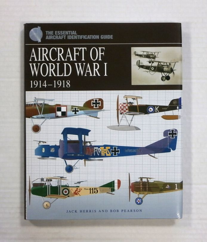 ZB1349 THE ESSENTIAL AIRCRAFT IDENTIFICATION GUIDE AIRCRAFT OF WORLD WAR I 1914-1918 - JACK HERRIS