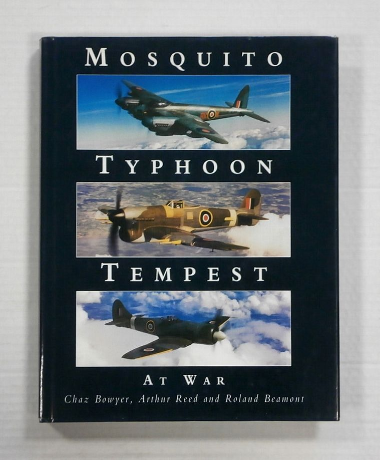 ZB1338 MOSQUITO TYPHOON TEMPEST AT WAR - CHAZ BOWYER