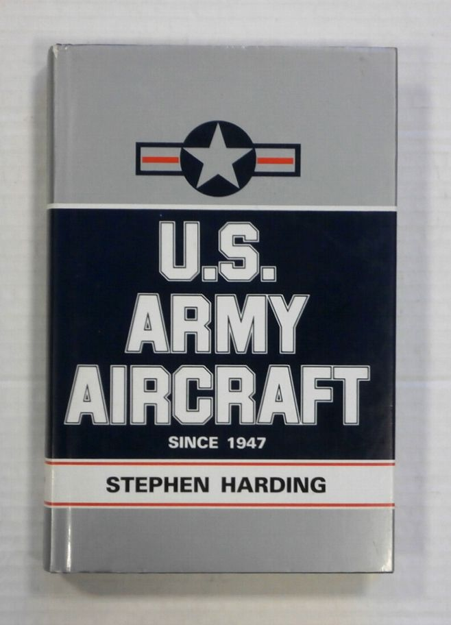 CHEAP BOOKS ZB1357 U S  ARMY AIRCRAFT SINCE 1947 - STEPHEN HARDING