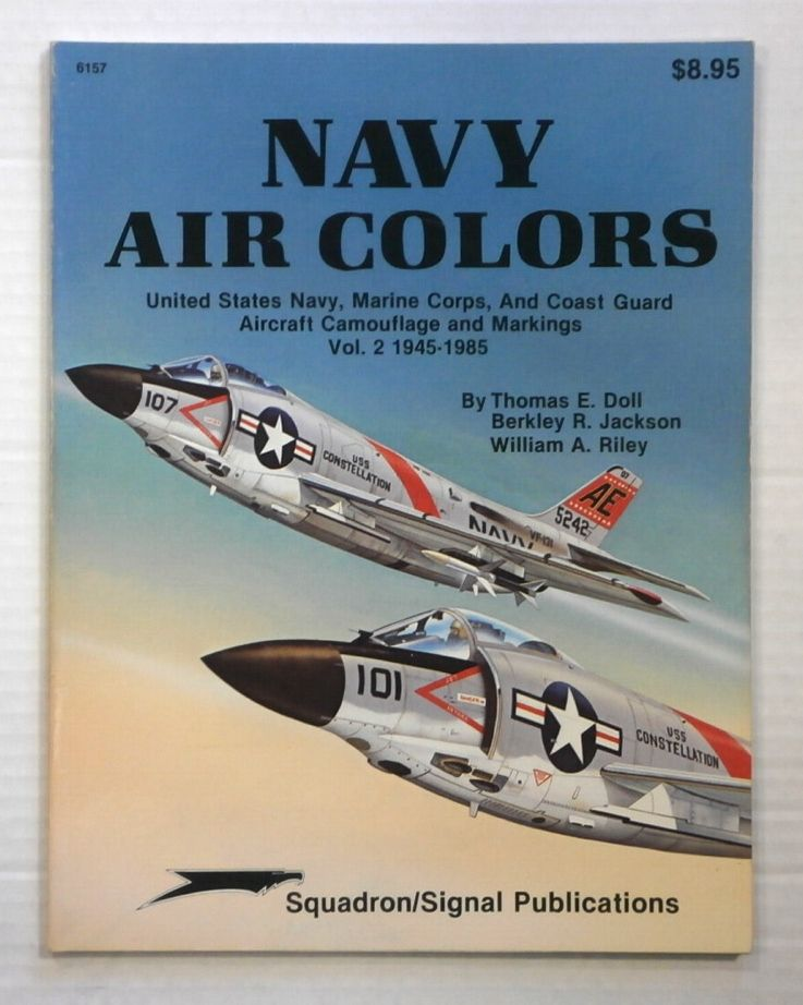 ZB890 SQUADRON/SIGNAL 6157 NAVY AIR COLORS AIRCRAFT CAMOUFLAGE AND MARKINGS VOL 2 1945 -1985