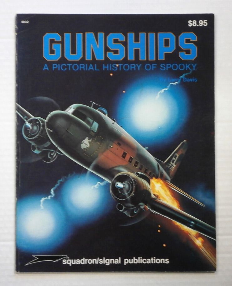ZB892 SQUADRON/SIGNAL 6032 GUNSHIPS A PICTORIAL HISTORY OF SPOOKY