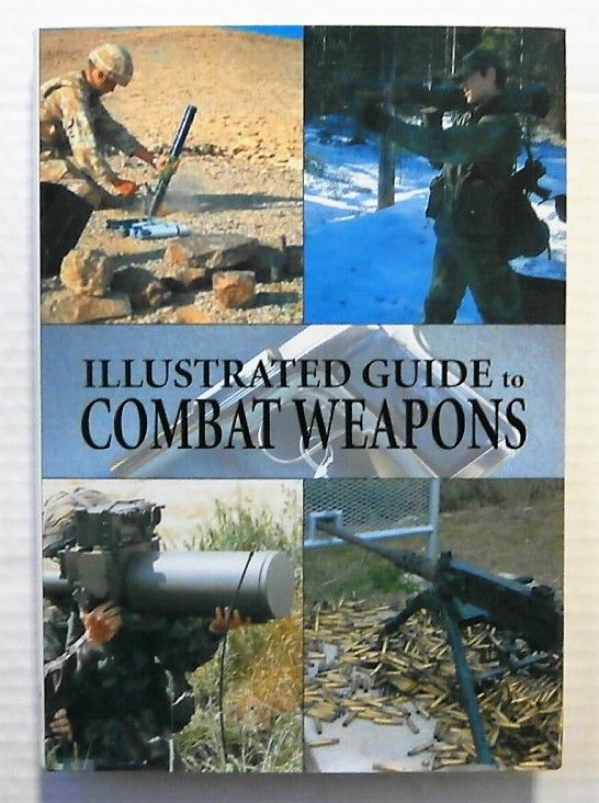 ZB2356 ILLUSTRATED GUIDE TO COMBAT WEAPONS - JAN SUERMONDT
