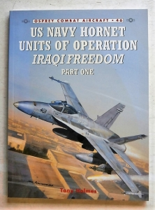 OSPREY COMBAT AIRCRAFT  046. US NAVY HORNET UNITS OF OPERATION IRAQI FREEDOM PART ONE