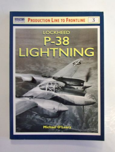 CHEAP BOOKS  ZB2002 PRODUCTION LINE TO FRONT LINE 3 - LOCKHEED P-38 LIGHTNING - MICHAEL O LEARY