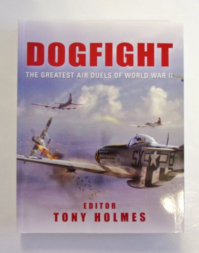 CHEAP BOOKS  ZB1997 DOGFIGHT THE GREATEST AIR DUELS OF WORLD WAR II