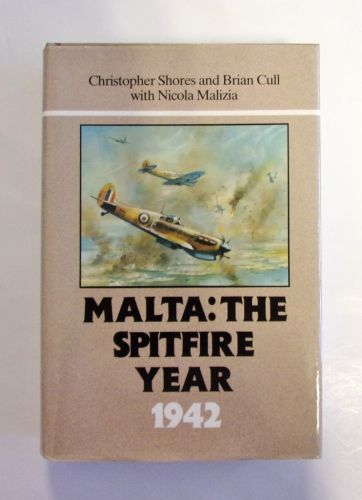 CHEAP BOOKS  ZB1991 MALTA - THE SPITFIRE YEAR 1942 - CHRISTOPHER SHORES AND BRIAN CULL