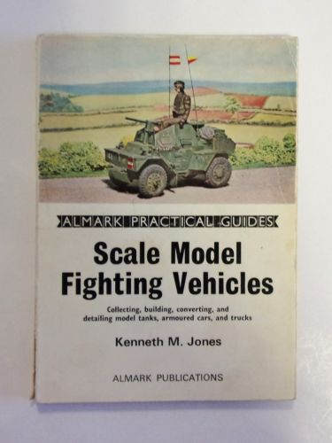 CHEAP BOOKS  ZB1990 ALMARK PRACTICAL GUIDES - SCALE MODEL FIGHTING VEHICLES