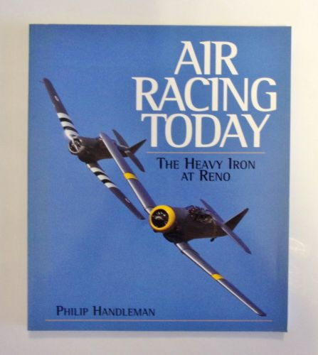 CHEAP BOOKS  ZB1980 AIR RACING TODAY - THE HEAVY IRON AT RENO - PHILIP HANDLEMAN