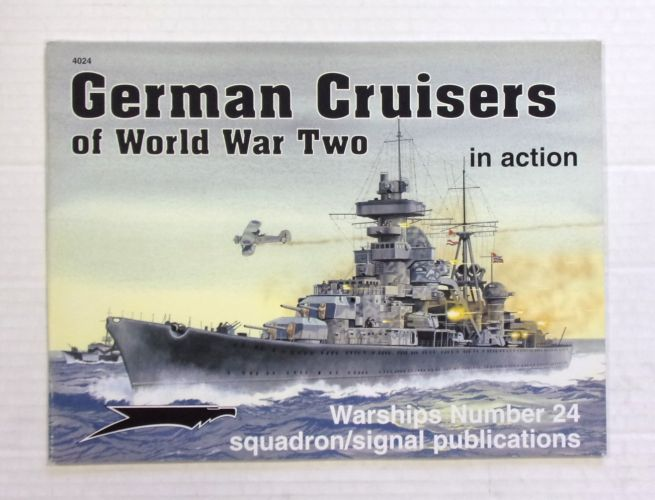 SQUADRON/SIGNAL WARSHIPS IN ACTION  4024. GERMAN CRUISERS OF WORLD WAR TWO