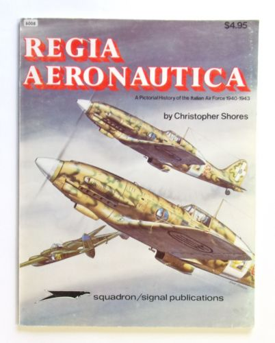 CHEAP BOOKS  ZB2539 REGIA AERONAUTICA - A PICTORIAL HISTORY OF THE ITALIAN AIR FORCE 1940-1943 - CHRISTOPHER SHORES