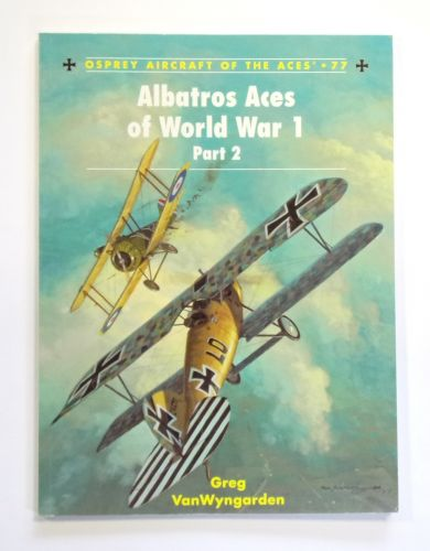 AIRCRAFT OF THE ACES  077. ALBATROS ACES OF WORLD WAR I PART 2