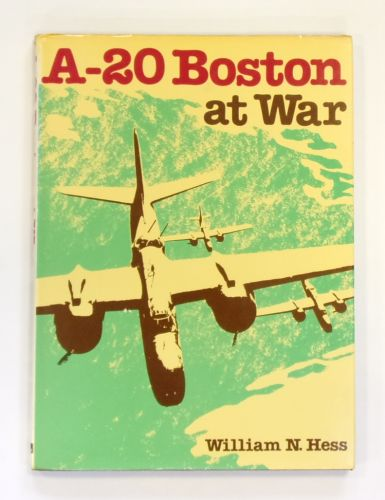 CHEAP BOOKS  ZB2557 A-20 BOSTON AT WAR - WILLIAM N HESS