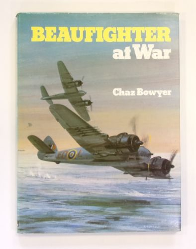 CHEAP BOOKS  ZB2558 BEAUFIGHTER AT WAR - CHAZ BOWYER