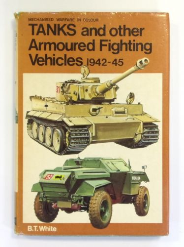 CHEAP BOOKS  ZB2601 TANKS   OTHER ARMOURED FIGHTING VEHICLES 1942-45 - B.T.WHITE