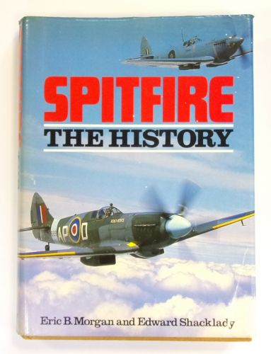 CHEAP BOOKS  ZB2654 SPITFIRE THE HISTORY - E.B.MORGAN   E.SHACKLADY  UK SALE ONLY