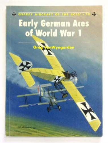 AIRCRAFT OF THE ACES  073. EARLY GERMAN ACES OF WORLD WAR I