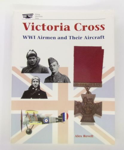 CHEAP BOOKS  ZB3067 VICTORIA CROSS WWI AIRMEN AND THEIR AIRCRAFT - ALEX REVELL