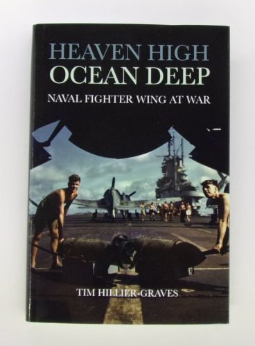 CHEAP BOOKS  ZB3080 HEAVEN HIGH OCEAN DEEP NAVAL FIGHTING WING AT WAR - TIM HILLIER-GRAVES