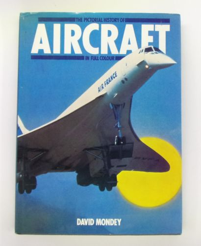 CHEAP BOOKS  ZB3074 THE PICTORIAL HISTORY OF AIRCRAFT IN FULL COLOUR - DAVID MONDEY