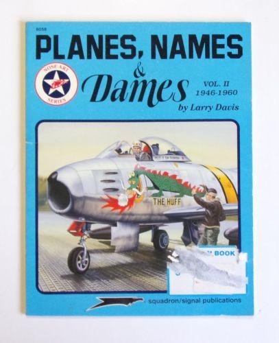 SQUADRON/SIGNAL  6058 PLANES NAMES   DAMES VOL. II - LARRY DAVIS