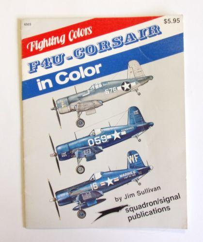 SQUADRON/SIGNAL  6503 FIGHTING COLORS F4U-CORASIR IN COLOR - JIM SULLIVAN