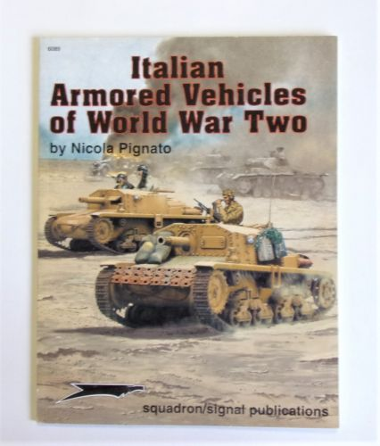 SQUADRON/SIGNAL  6089 ITALIAN ARMORED VEHICLES OF WORLD WAR TWO - NICOLA PIGNATO