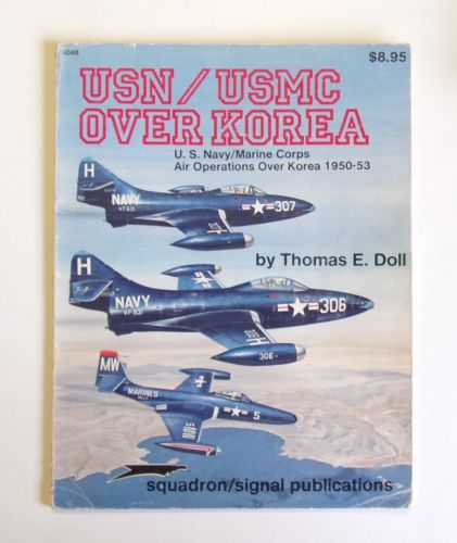 SQUADRON/SIGNAL  6048 USN/USMC OVER KOREA U.S. NAVY/MARINE CORPS OVER KOREA 1950-53 - THOMAS E. DOLL