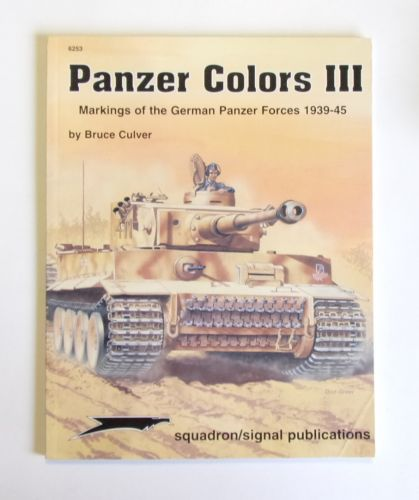 SQUADRON/SIGNAL  6253 PANZER COLORS III GERMAN PANZER CAMOUFLAGE - BRUCE CULVER