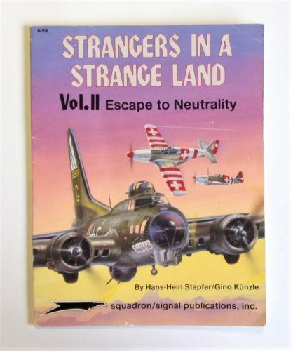 SQUADRON/SIGNAL  6056 STRANGERS IN A STRANGE LAND VOL.II ESCAPE NEUTRALITY