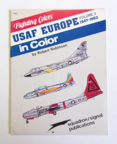 SQUADRON/SIGNAL  6563 FIGHTING COLORS USAF EUROPE IN COLOR VOL 2