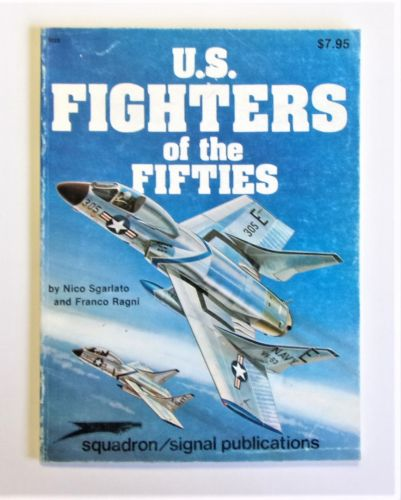 SQUADRON/SIGNAL  6023 U.S. FIGHTERS OF THE FIFTIES