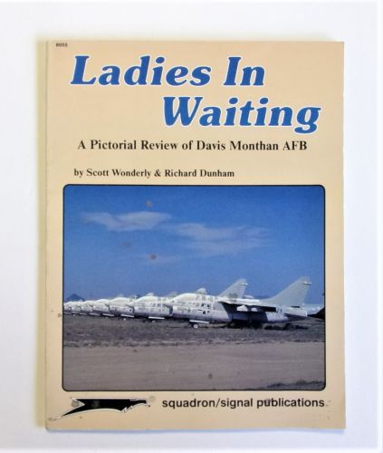SQUADRON/SIGNAL  6055 LADIES IN WAITING PICTORIAL REVIEW OF DAVIS MONTHAN AFB