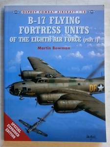 OSPREY COMBAT AIRCRAFT  018. B-17 FLYING FORTRESS UNITS OF THE EIGHTH AIR FORCE  PART 1