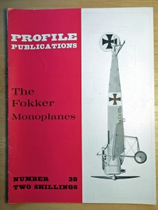 PROFILES AIRCRAFT PROFILES 038. THE FOKKER MONOPLANES